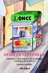 Desde la ventanilla: andanzas y desventuras de un hidalgo vendedor de la ONCE